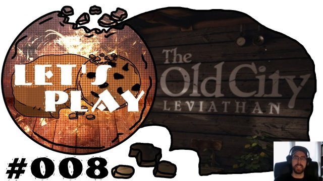 Let's Play - The Old City Leviathan #008 : Mach mal AAAAHH [deutsch | 60fps] | SchroedingersCookie