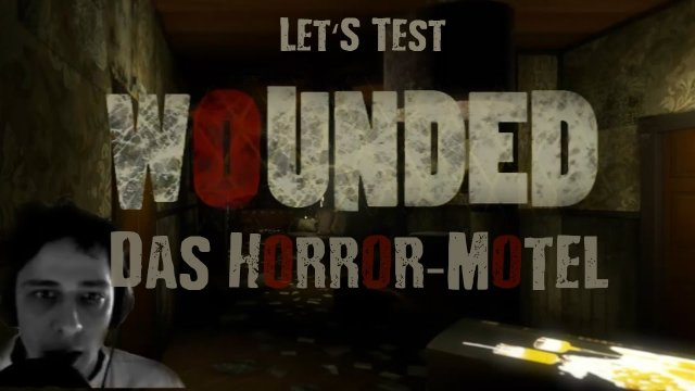 Das Horror-Motel #1 - Let's Test: Wounded