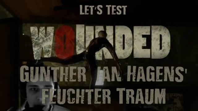 Gunther van Hagens feuchter Traum #2 - Let's Test: Wounded