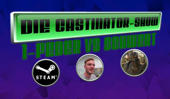 Feder vs. Schwert – Die Castinator Show #1